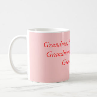 Grandma, Nana, Grammy, Grandmere, Grandmama, Gr... Coffee Mug