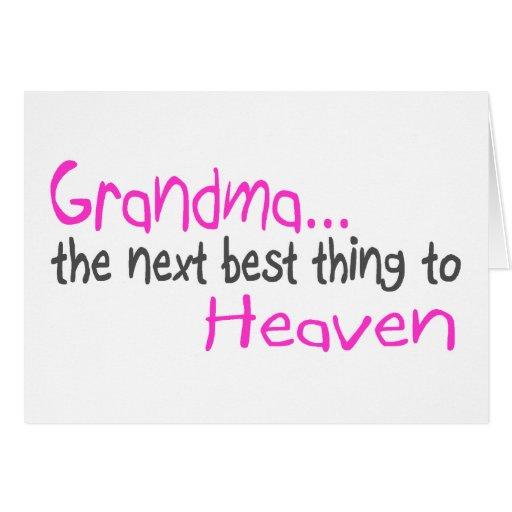 Grandma, Next Best Thing To Heaven Greeting Card