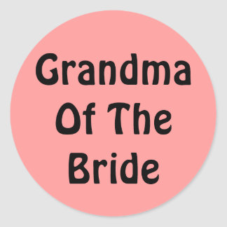 Grandma Of The Bride Classic Round Sticker