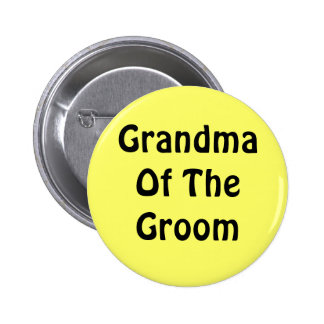 Grandma Of The Groom Buttons