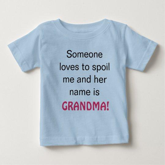 Grandma Spoils Me Baby T-Shirt