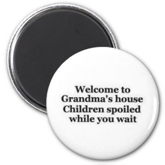Grandma spoils while you wait 2 inch round magnet