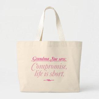 Grandma Sue Says Compromise Jumbo Tote Bag