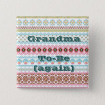 Grandma to Be Again Button Pin for Baby Shower