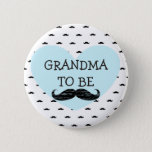 "Grandma to be blue and Black Mustache Button<br><div class=""desc"">Grandma to be Pastel blue and black and white mustache Baby Shower Button</div>"