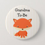 """Grandma To Be Button Woodlands Theme<br><div class=""""desc"""">A sweet &quot;grandma to be&quot; button with an adorable little fox on it, . Great for baby showers!</div>"""