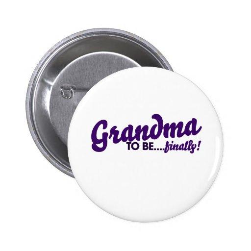 Grandma to be finally pinback button