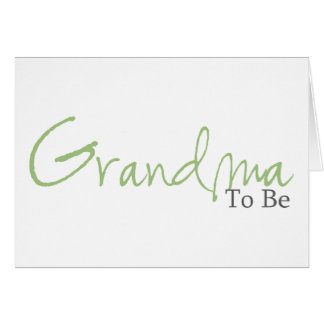 Grandma To Be (Green Script) Greeting Cards