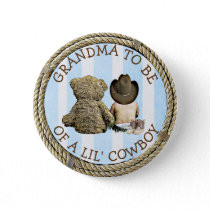 Grandma to be of a Lil Cowboy Button