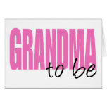 Grandma To Be (Pink Block Font) Card