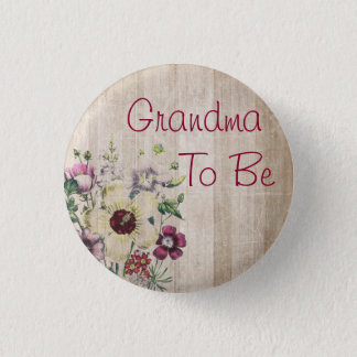 Grandma to be Rustic Flower Baby Shower Button
