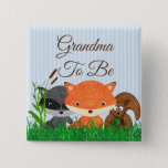 "Grandma to be Woodland Creature Forest Animals Pin<br><div class=""desc"">Grandma to be Woodland Creature Forest Animals Baby Shower Buttons</div>"