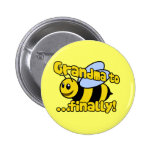 Grandma to BEE Finally! Pinback Button