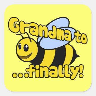 Grandma to BEE Finally! Square Sticker