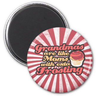 Grandmas are Moms with Extra Frosting 2 Inch Round Magnet