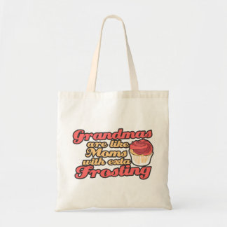 Grandmas are Moms with Extra Frosting Budget Tote Bag