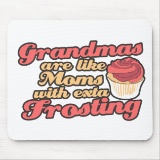 Grandmas are Moms with Extra Frosting Mouse Pads