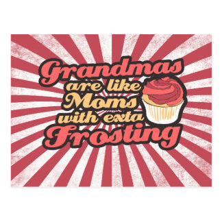 Grandmas are Moms with Extra Frosting Post Cards