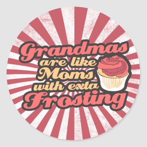 Grandmas are Moms with Extra Frosting Stickers