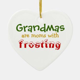 Grandmas are moms with frosting ceramic ornament