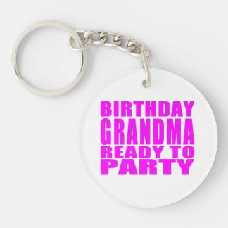 Grandmas Birthdays Birthday Grandma Ready to Party Keychain