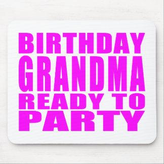 Grandmas Birthdays Birthday Grandma Ready to Party Mouse Pad