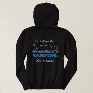Grandma's Camping Hoodie We're good I'd Rather be