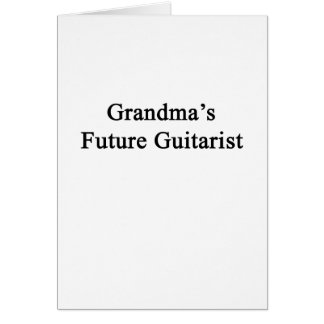Grandma's Future Guitarist Card