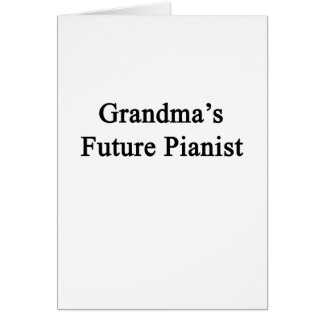 Grandma's Future Pianist Card