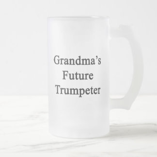 Grandma's Future Trumpeter Frosted Glass Beer Mug