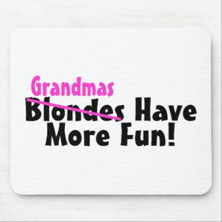 Grandmas Have More Fun Mouse Pad