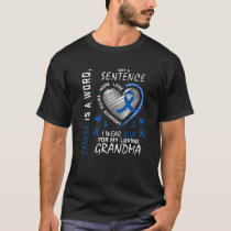 Grandmother I Wear Blue For Grandma Colon Cancer A T-Shirt