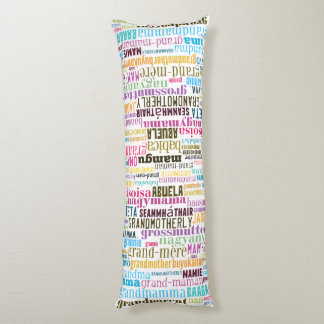 Grandmother in Many Languages Text Art Body Pillow