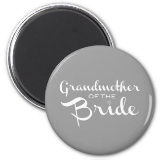 Grandmother of Bride White on Grey 2 Inch Round Magnet