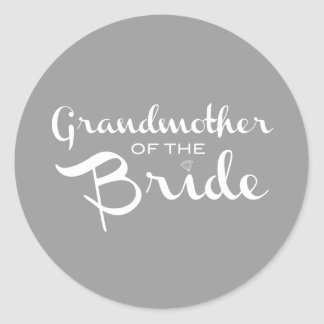 Grandmother of Bride White on Grey Classic Round Sticker