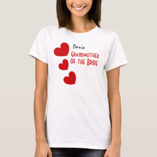 GRANDMOTHER of the BRIDE Gift Idea RED Hearts B06 T-Shirt