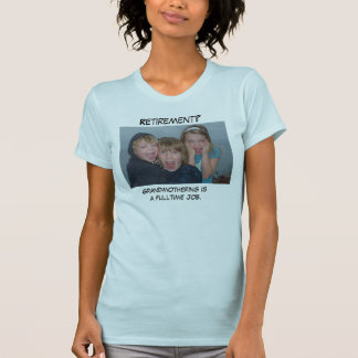 Grandmothering is a full time job T-Shirt