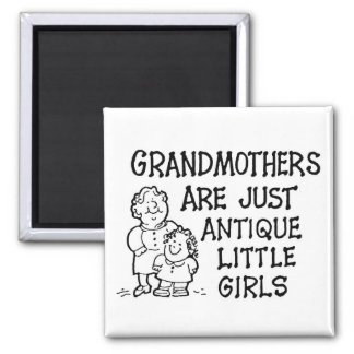 Grandmothers Are Just Antique Little Girls Magnet