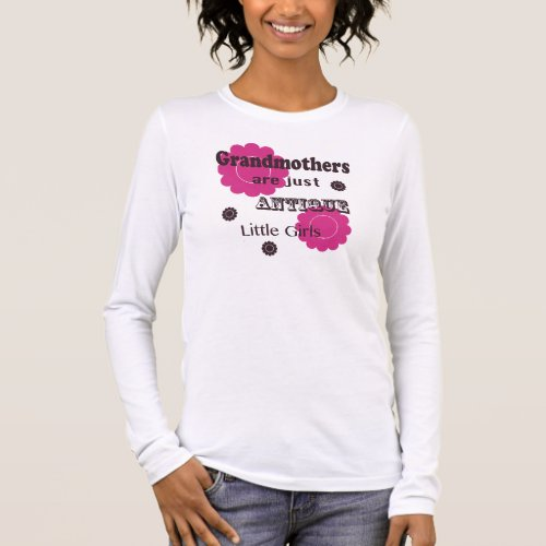 Grandmothers are Little Girls Shirt