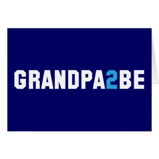Grandpa2Be - Abuelo a ser Tarjeta De Felicitación