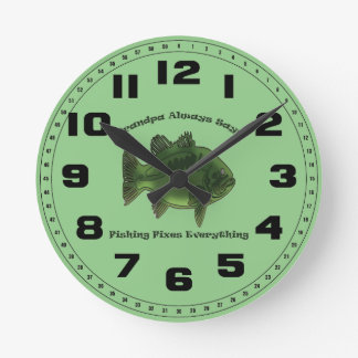 Grandpa Always Says Fishing Fixes Everything Round Clock