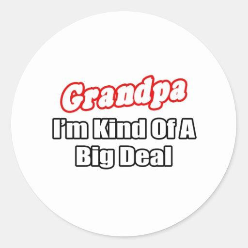 Grandpa...Big Deal Classic Round Sticker