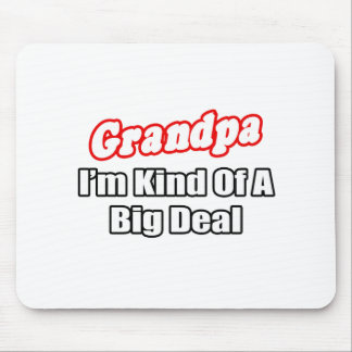 Grandpa Big Deal Mouse Pads