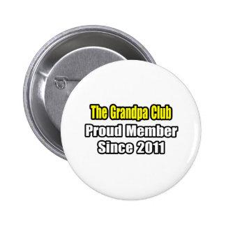 Grandpa Club .. Proud Member Since 2011 Pinback Buttons