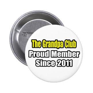 Grandpa Club .. Proud Member Since 2011 Pinback Button