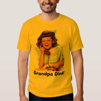 Grandpa Died! T-Shirt