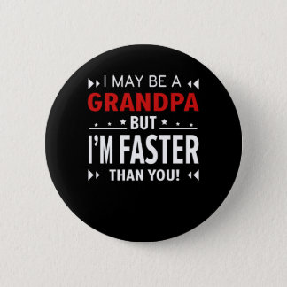 Grandpa Faster Than You Running Grandpa Button