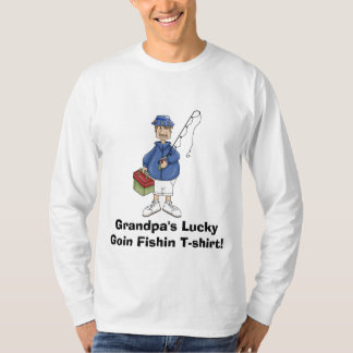 grandpa_fishing, Grandpa's LuckyGoin Fishin T-s... T-Shirt