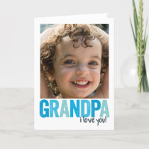 Grandpa, I Love You! Card