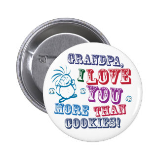 Grandpa I Love You More Than Cookies! Buttons